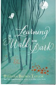 Learning_to_Walk_in_the_Dark_eBook__Barbara_Brown_Taylor